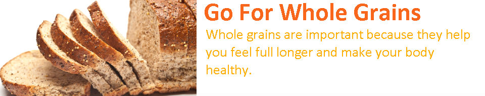 Go For Whole Grains